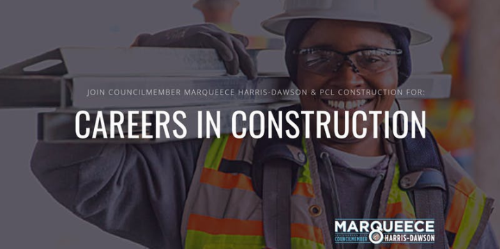 Join Councilmember Marqueece Harris-Dawson for Careers in Construction